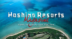Hoshino Resorts Web Magazine: Come to Japan, stay for fun!